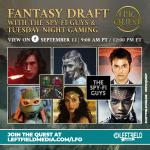 Fantasy Draft with the Spy-Fi Guys & Tuesday Night Gaming