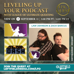 Leveling Up With Your Podcast with the League of Ultimate Questing